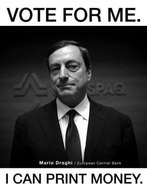 Mario Draghi. Vote For Me. I Can Print Money. © Flickr – Ondrej Kloucek