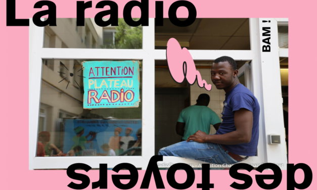 La radio des foyers, la radio qui donne la parole aux migrants